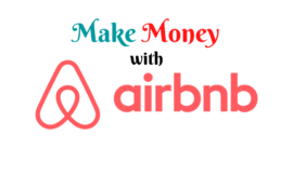 How To Make Money with Airbnb Without Owning Property