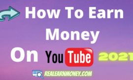 How To Earn Money On YouTube In 2021: 5 Effective Ways