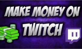 How to Make Money on Twitch 2021