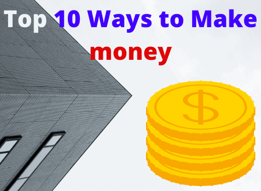 Top 10 Ways to Make money $100 or More Online in a Single Day 2021